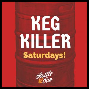 Keg Killer Saturday
